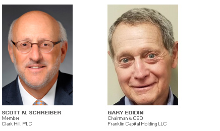 Photos of Scott N. Schreiber, Member, Clark Hill PLC and Gary Edidin, Chairman & CEO, Franklin Capital Holding LLC